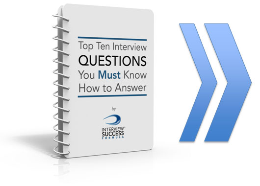 The Top 10 Interview Questions You MUST Know How to Answer